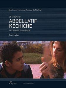 Le cinéma d'Abdellatif Kechiche Prémisses et devenir @ La Librairie du Cinéma du Panthéon | Paris | Île-de-France | France