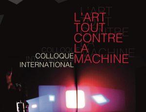 L'art tout contre la machine - Colloque international @ Cinéma Utopia