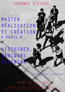 Journée d'étude du Master Réalisation et création à Paris 8 - Histoires, parcours, devenirs @ Université Paris 8, Amphi X