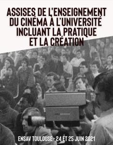 Assises de l'enseignement du cinéma à l'université incluant la pratique et la création @ ENSAV Toulouse
